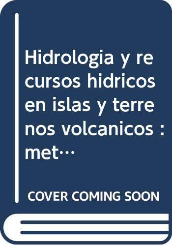 9788461638581: Hidrología y recursos hídricos en islas y terrenos volcánicos : métodos, técnicas y experiencias en las Islas Canarias