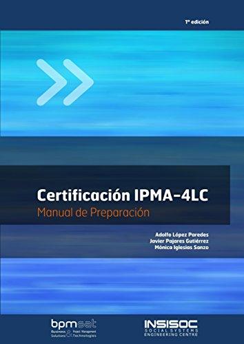 9788461640324: Certificación IPMA - 4LC. Manual de Preparación