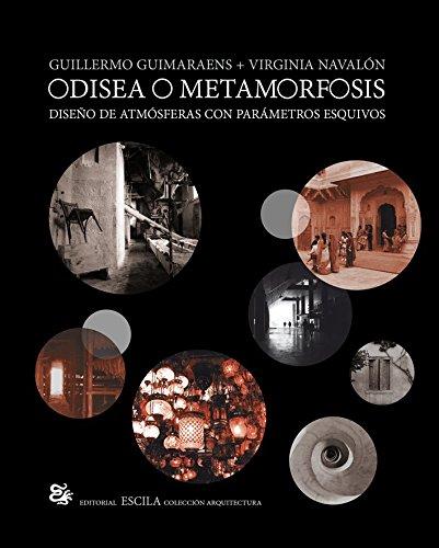 9788461651580: Odisea o metamorfosis. Diseño de atmósferas con parámetros esquivos