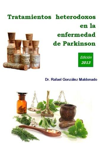 9788461652815: Tratamientos heterodoxos en la enfermedad de Parkinson: Edición 2013 (Spanish Edition)