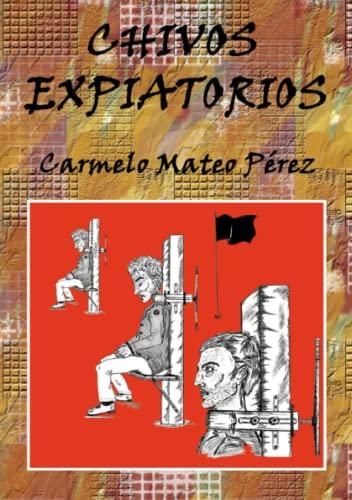 9788461654086: Chivos Expiatorios (Spanish Edition)