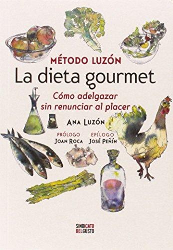 9788461656370: La Dieta Gourmet. Cómo Adelgazar Sin Renunciar Al Placer