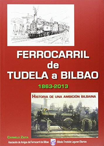 9788461657728: Ferrocarril De Tudela A Bilbao