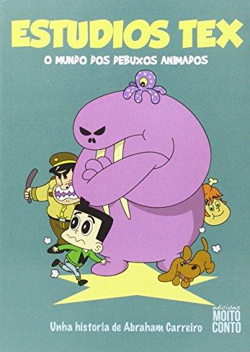 9788461658251: Estudios Tex : o mundo dos debuxos animados