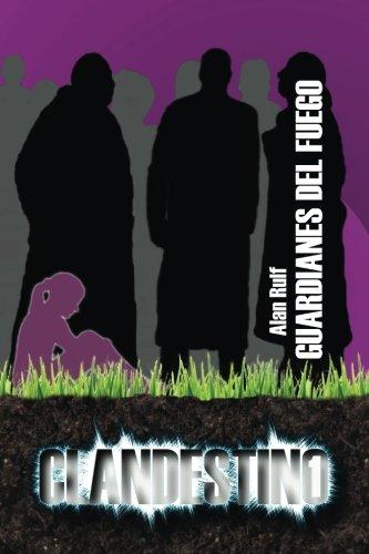 9788461661565: Clandestino. Guardianes del fuego. (Volume 1) (Spanish Edition)