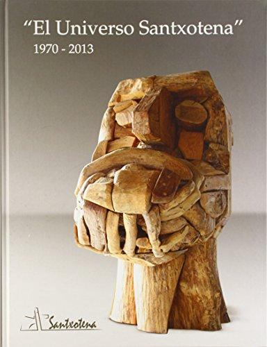 9788461662036: UNIVERSO DE SANTXOTENA 1970-2013, EL