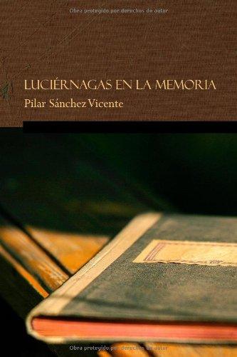 9788461663316: Luciernagas en la memoria (Spanish Edition)