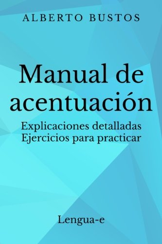 9788461663576: Manual de acentuación: Explicaciones detalladas. Ejercicios para practicar (Spanish Edition)