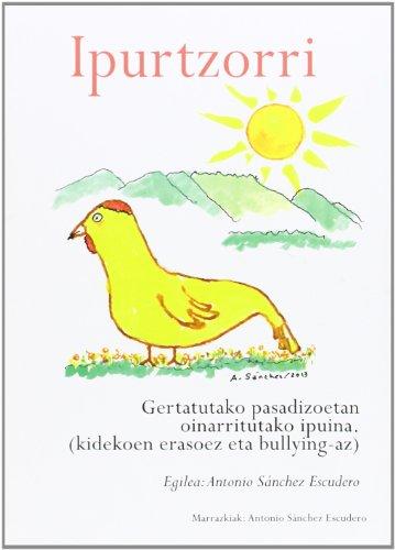 9788461664382: IPURTZORRI (GERTATUTAKO PASADIZOETAN OINARRITUTAKO IPUINA - KIDEKOEN ERASOEZ ETA BULLYING-AZ)