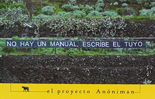 NO HAY MANUAL, ESCRIBE EL TUYO El proyecto Anóniman