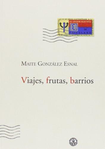 9788461677658: Viajes, frutas, Barrios