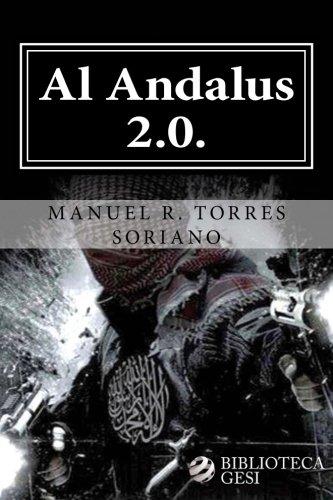 Al Andalus 2.0.: La ciber-yihad contra España (Spanish Edition): Torres Soriano, Manuel R.