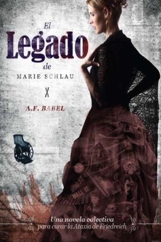 9788461679942: El legado de Marie Schlau: El proyecto literario para curar la ataxia de Friedreich (Spanish Edition)