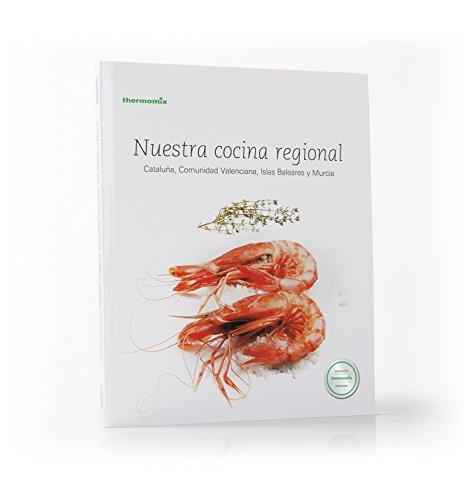 9788461681082: Nuestro Cocina Regional. Cataluña, Comunidad Valenciana, Islas Baleares y Murcia