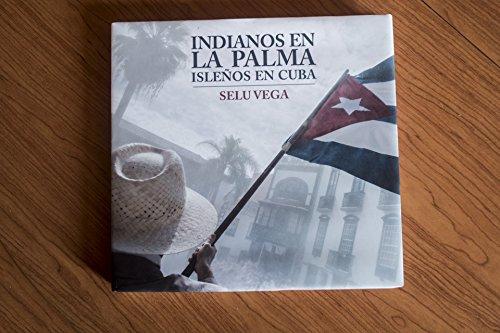9788461682805: Indianos en La Palma, isleños en Cuba