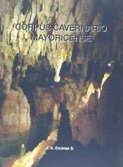 Corpus cavernario mayoricense : compendio informativo sobre: José Antonio Encinas