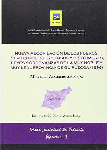 NUEVA RECOPILACIÓN DE LOS FUEROS, PRIVILEGIOS, BUENOS USOS Y COSTUMBRES, LEYES Y ORDENANZAS ...