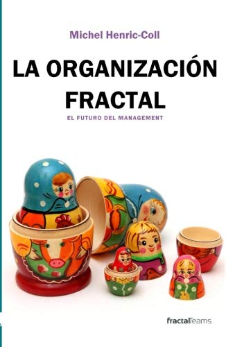 Stock image for LA ORGANIZACIÓN FRACTAL: El futuro del management for sale by Revaluation Books