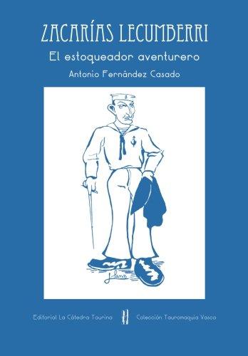 Zacarias Lecumberri: El Estoqueador Aventurero: Casado, Antonio Fernandez