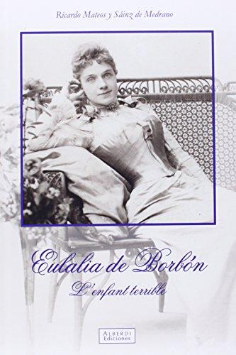 9788461706655: Eulalia De Borb�n. L'Enfant Terrible (Alberdi)