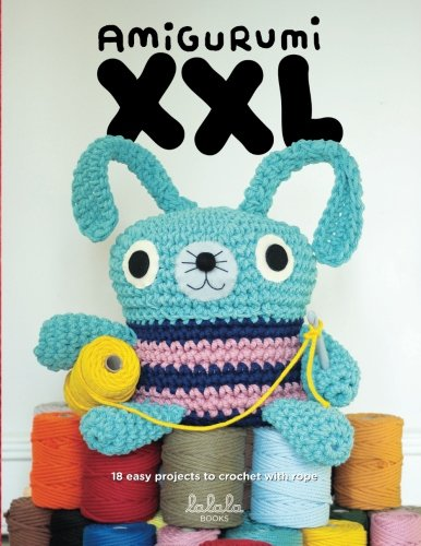 9788461710218: Amigurumi XXL: 18 easy projects to crochet with rope