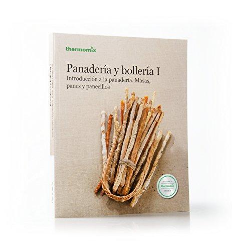Panadería y bollería I: introducción a la: Vorwerk Thermomix