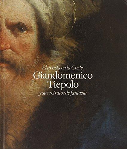 El Artista En La Corte. Giandomenico Tiepolo Y Sus Retratos De Fantasía: Úbeda De Los Cobos, Andrés