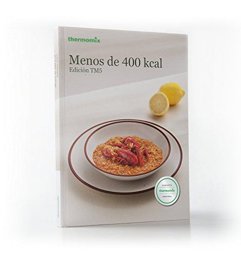 Menos de 400 Kcal. TM5: THERMOMIX