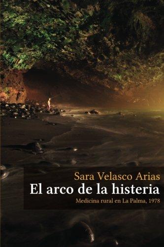 El arco de la histeria: Medicina rural: Velasco Arias, Sara
