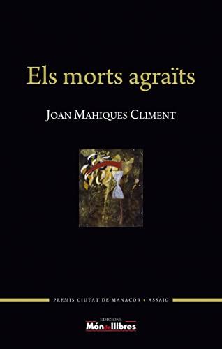 Els morts agraïts - Mahiques Climent, Joan