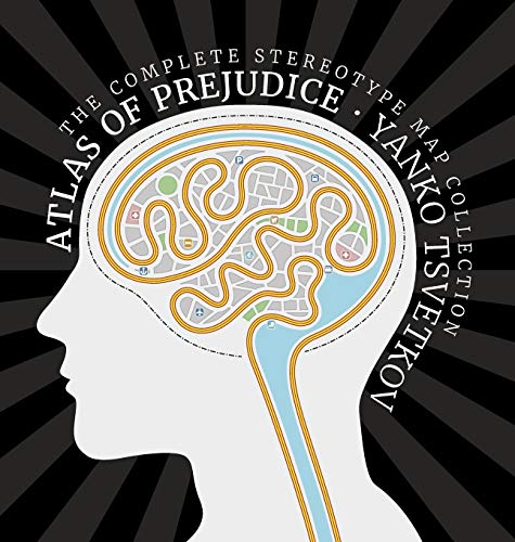 9788461761968: Atlas of Prejudice: The Complete Stereotype Map Collection