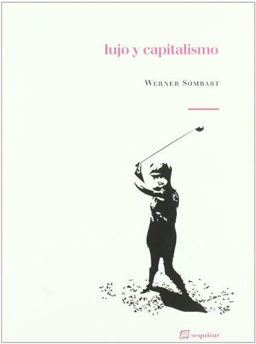 9788465363656: Lujo y Capitalismo