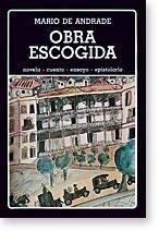 Obra escogida: Novela, cuento, ensayo, epistolario (Biblioteca: Ma?rio de Andrade