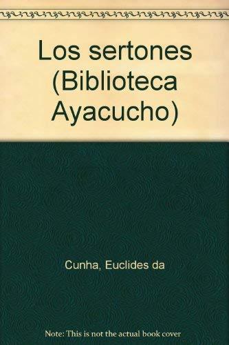 Los sertones (Biblioteca Ayacucho): Cunha, Euclides da