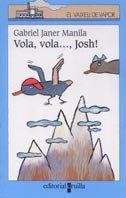 9788466102445: Vola, vola..., Josh! (Barco de Vapor Azul)