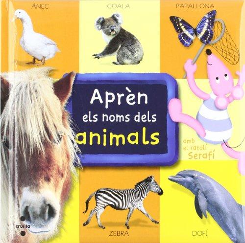 9788466103558: Aprèn els noms dels animals amb el ratolí Serafí (Apren els noms)