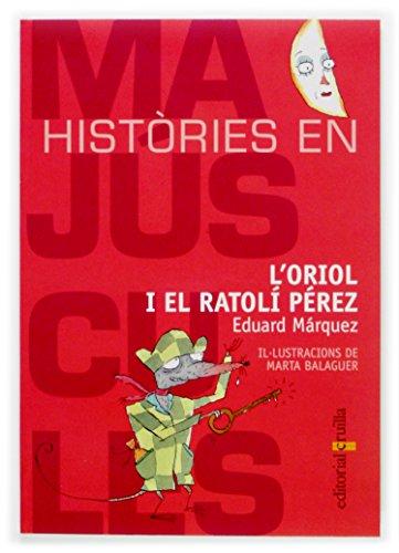 9788466107068: L'Oriol i el ratolí Pérez (Histories en majuscules)