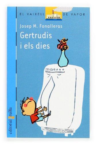 9788466109673: Gertrudis i els dies (Barco de Vapor Azul)