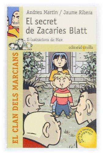 9788466110365: El secret de Zacaries Blatt (El clan de los marcianos)