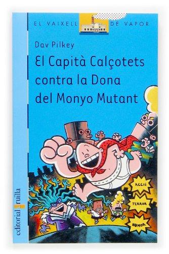 9788466112871: El Capità Calçotets contra la Dona del Monyo Mutant (Barco de Vapor Azul)