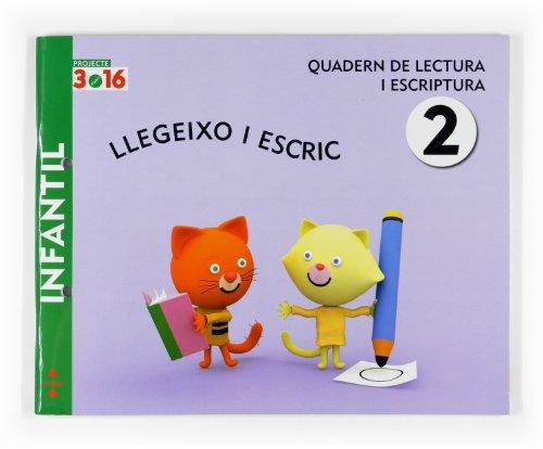 9788466114639: Llegeixo i escric 2. Infantil. Projecte 3.16. Quadern de lectura i escriptura - 9788466114639