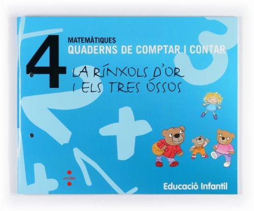 9788466114714: Matemàtiques. Quaderns de comptar i contar 4. La rínxols d'or i els tres óssos. Educació infantil - 9788466114714