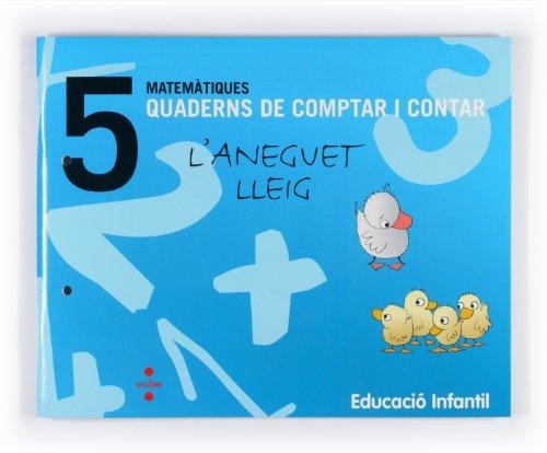 9788466114721: Matemàtiques. Quaderns de comptar i contar 5. L'aneguet lleig. Educació infantil