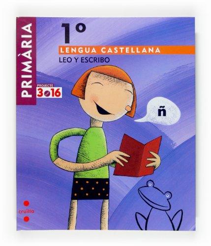 9788466115063: Lengua Castellana. Primaria. Projecte 3.16: Leo y Escribo 1 (Spanish Edition)
