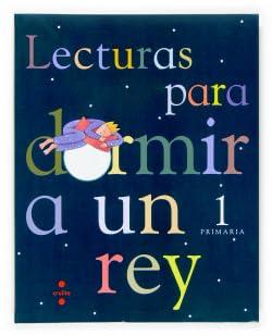 9788466115322: Lecturas para dormir a un rey. 1 Primaria