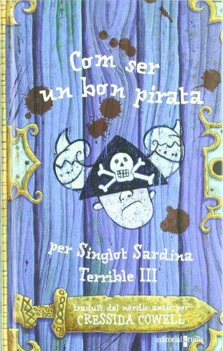 9788466117203: Com ser un bon pirata (Les aventures d'en singlot sardina terri)