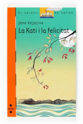 9788466117869: La Kati i la felicitat (Barco de Vapor Naranja)