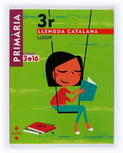 9788466118767: Llengua catalana, Llegir. 3 Primària. Projecte 3.16 - 9788466118767