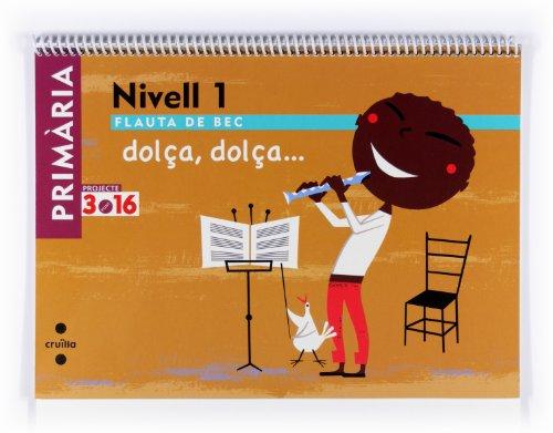 9788466119375: Flauta de bec. Nivell 1. Primària. Projecte 3.16 - 9788466119375