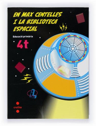 9788466119429: En Max Centelles i la biblioteca espacial. 4t Educació Primària
